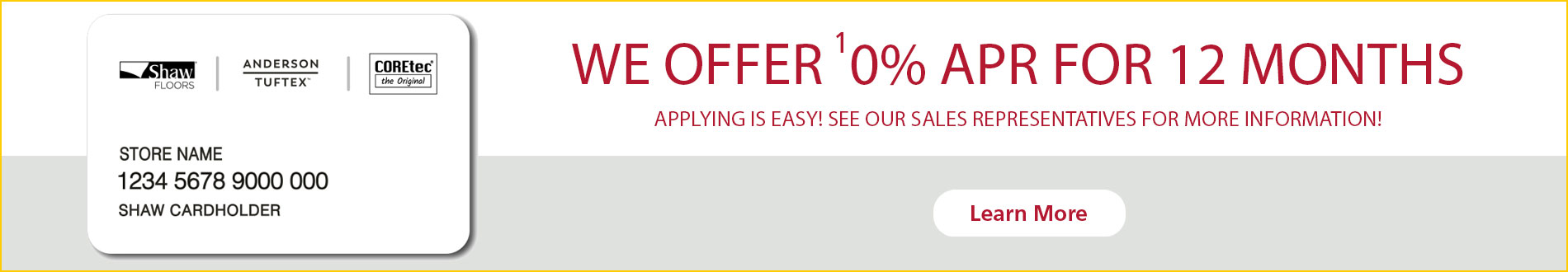 0% APR for 12 months - Learn More